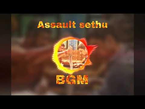 Assault sethu BGM