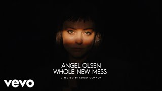 Смотреть клип Angel Olsen - Whole New Mess
