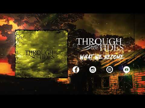 3. WHAT WE BECOME Through the Tides Mp3