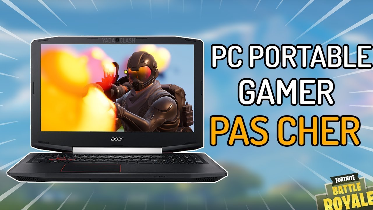 pc portable gamer pas cher special fortnite 2018 youtube
