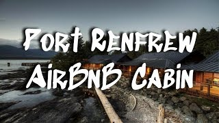 Gambar cover Port Renfrew Cabin || Our FIRST AirBnB Experience!