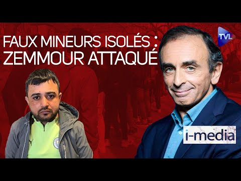 I-Média n°316 – Faux mineurs isolés : Zemmour attaqué