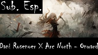 | Sub. Esp. | Dani Rosenoer X Arc North - Onward (Pt. II)