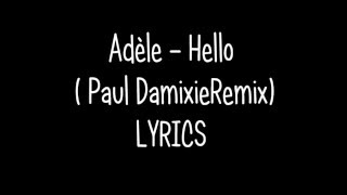 Adele - Hello ( Paul Damixie Remix ) LYRICS