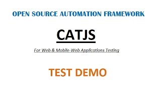 CATJS - Web | Mobile-Web Testing – Creating Test (Demo) - Open Source Automation Framework