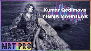XUMAR Qedimova  2018  Yigma MAHNILAR   Super Yiqma En  YENI MRT Pro Mix