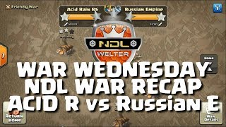 WAR WEDNESDAY 8.1 - NDL RECAP, ACID RAIN VS RUSSIAN EMPIRE - WELTER
