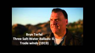 "Bryn Terfel: The complete ""Three salt-water ballads"" (Keel)"