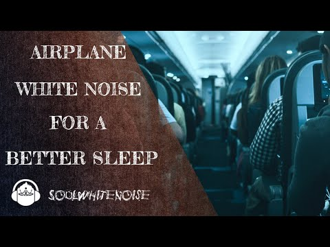 Airplane Cabin White Noise To Fall Asleep In Seconds And To Remain Asleep