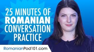 25 Minutes of Romanian Conversation Practice - Improve Speaking Skills