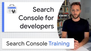 Search Console For Developers - Google Search Console Training (from Home)