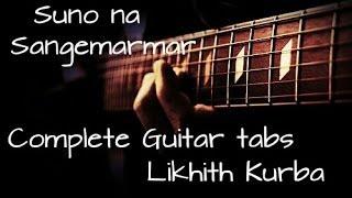 Suno na sangemarmar | Arijit Singh | Complete Guitar tabs Lesson/Tutorial by Likhith Kurba