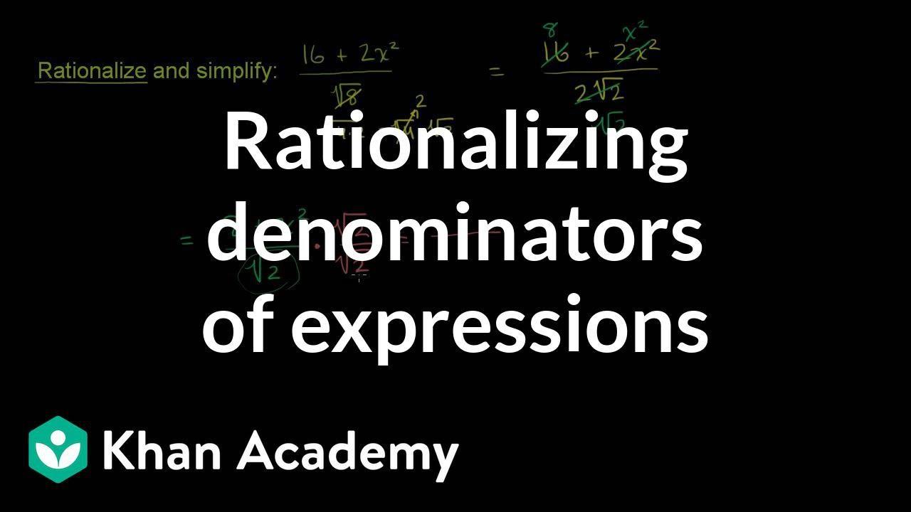 Rationalizing Denominators Of Expressions