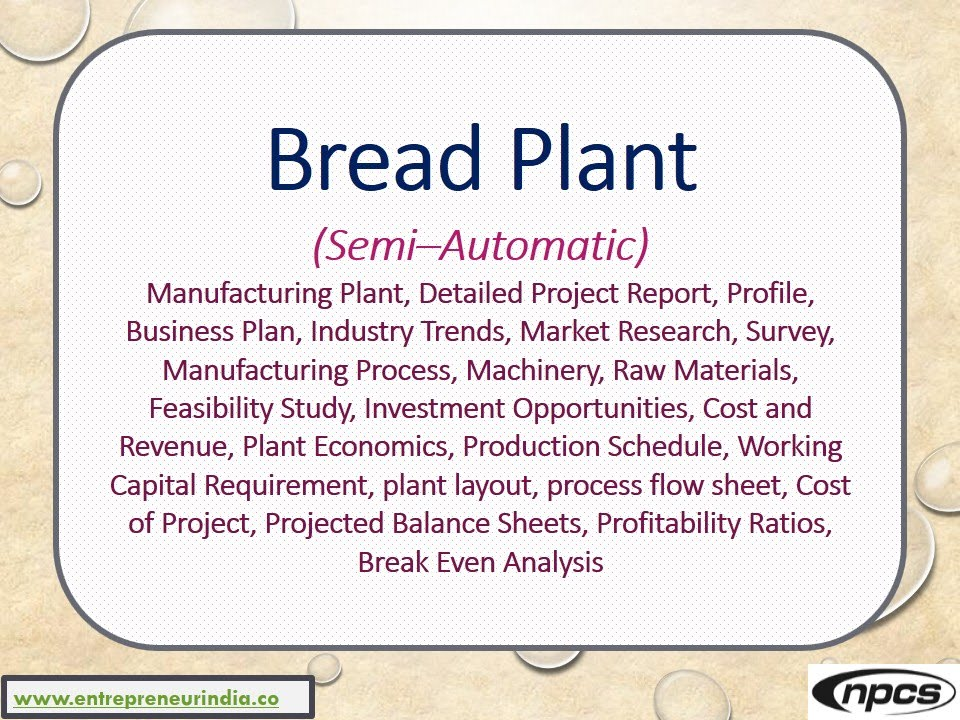 Bread Plant (Semi\u2013Automatic) - Manufacturing Plant, Detailed Project