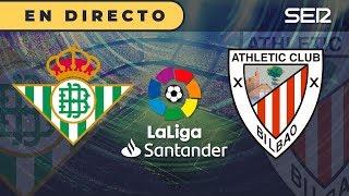 REAL BETIS 3-2 ATHLETIC CLUB | La Liga en directo (Cadena SER) Video