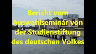 Auswahlseminar der Studienstiftung des deutschen Volkes - Erfahrungsbericht [Stipendium]