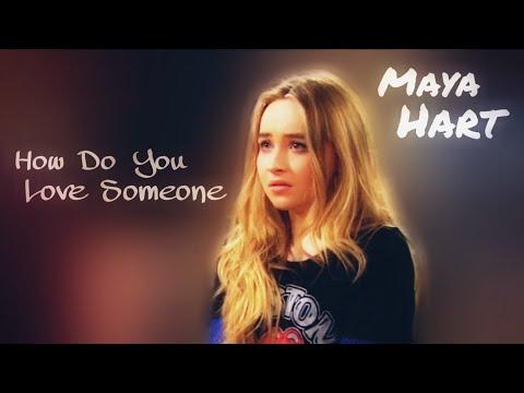 Maya Hart || how do you love someone