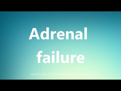 Adrenal failure - Medical Definition
