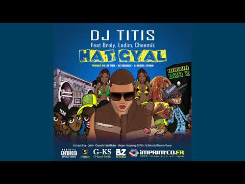 DjTitis Feat Ladim, Broly, Cheemik - Hat Gyal