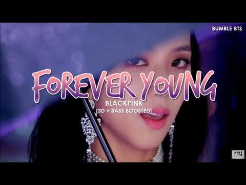 [3D+BASS BOOSTED] BLACKPINK (블랙핑크) - FOREVER YOUNG | bumble.bts