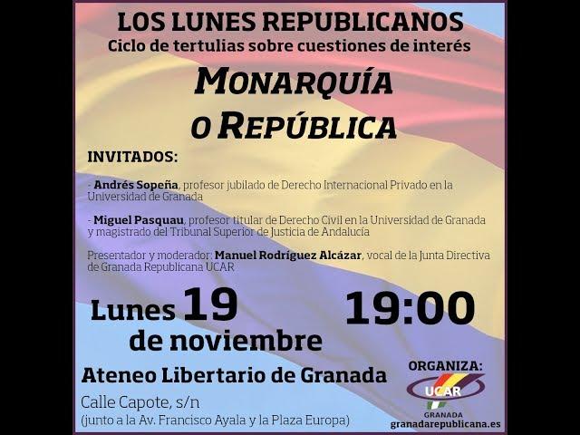 Debate Monarquía o República - Miguel Pasquau y Andrés Sopeña