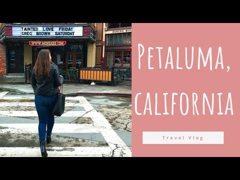 PETALUMA, CA. TRAVEL VLOG.