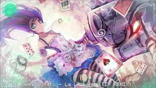 Demi Lovato - La La Land (TIF Remix)