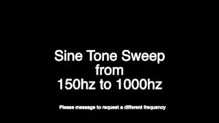 Tinnitus Sine Tone Sweep 150hz to 1000hz