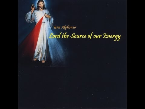 Ken Alphonso - Lord The Source of Our Energy