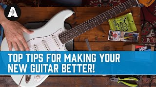 Top Tips for Making your New Guitar Better