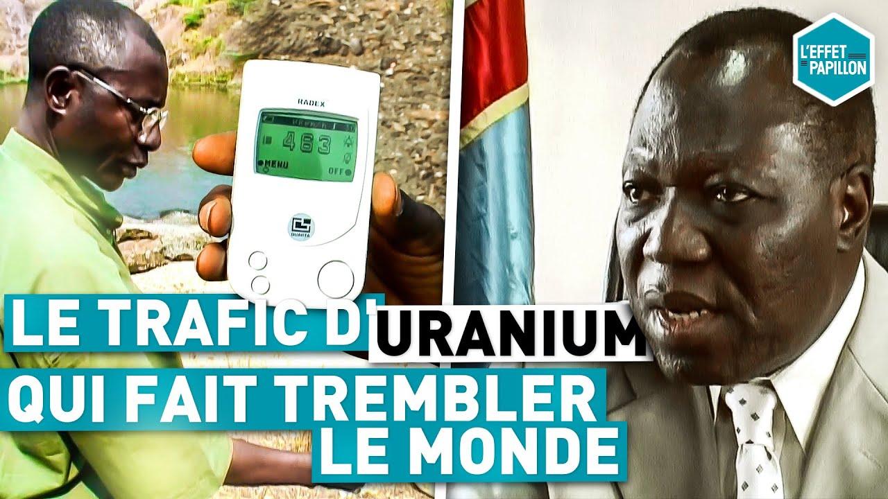Download LE TRAFIC D'URANIUM QUI A FAIT TREMBLER LE MONDE (Congo) - L'Effet Papillon