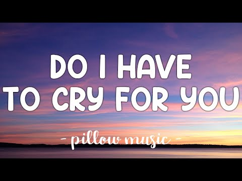 Do I Have To Cry For You - Nick Carter (Lyrics) 🎵