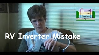 RV Oops Inverter (an expensive RV newbie mistake - but a DIY RV fix)