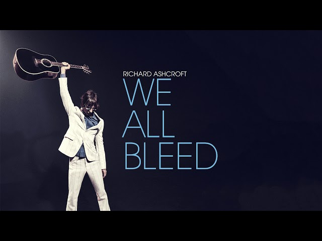 Richard Ashcroft - We All Bleed (Official Audio)