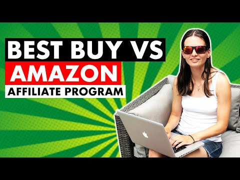 Best Buy Affiliate Program VS Amazon Affiliate Program