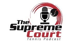 The Supreme Court Tennis Podcast 9