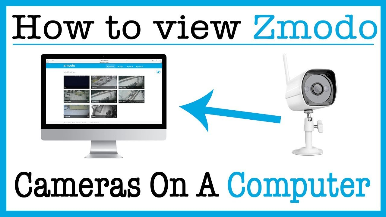 How to View Your Zmodo Cameras on a Computer