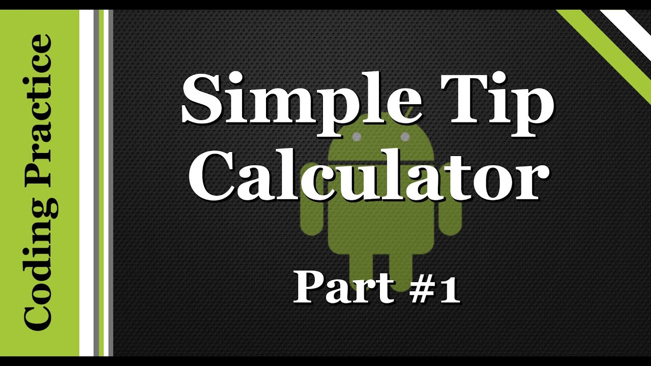 android programming creating a tip calculator part 1 youtube