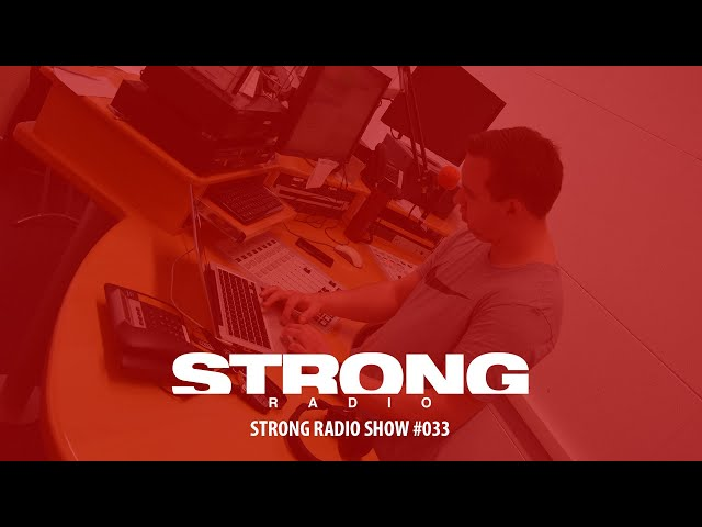 Strong Radio Show #033 (#SRS033)