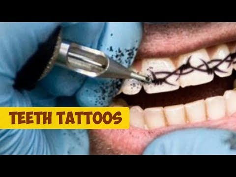 Have You Ever Seen Teeth Tattoos