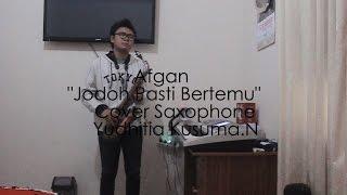 """Afgan - """"Jodoh Pasti Bertemu"""" (Cover Saxophone)"""