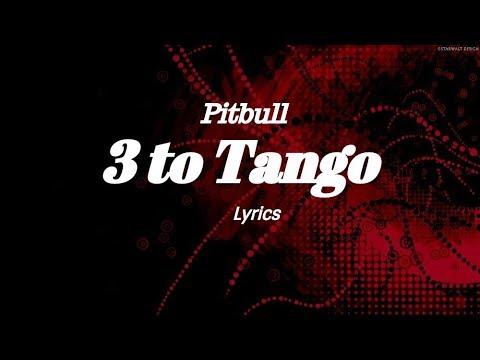 Pitbull - 3 to Tango  (Lyrics)