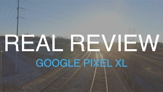 Real Review : Google Pixel XL from iPhone 7 Plus