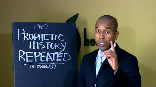 REVELATION PROTOCOLS #56  THE PROPHETIC HISTORY REPEATED IN DANIEL ELEVEN!!