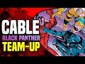Cable And Black Panther Team Up