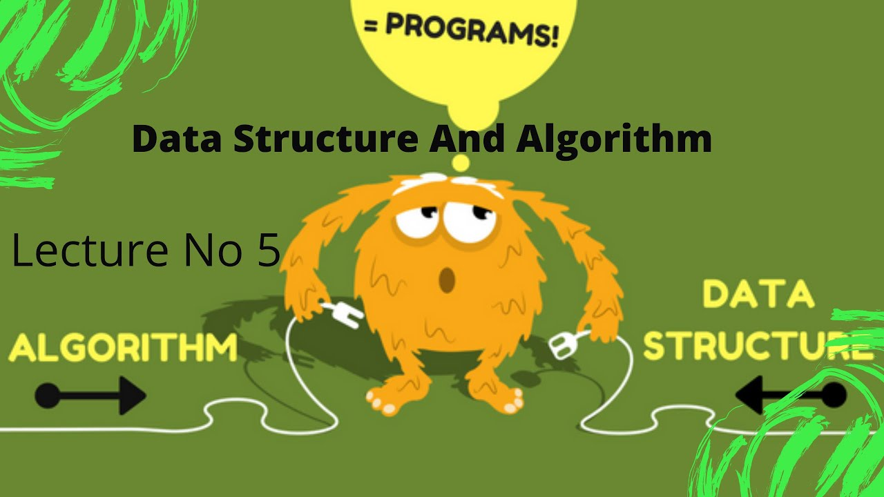 Download Data Structure And Algorithm Lecture No. 5 by Doctor Qamas Gul