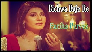 Download Hindi Video Songs - Fariha Pervez - Bichwa Baje Re