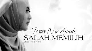 SALAH MEMILIH - PUTRI NUR ARINDA [ Official Music Video ]