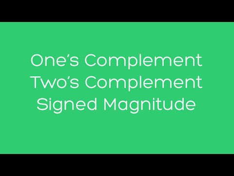 One's Complement, Two's Complement, and Signed Magnitude