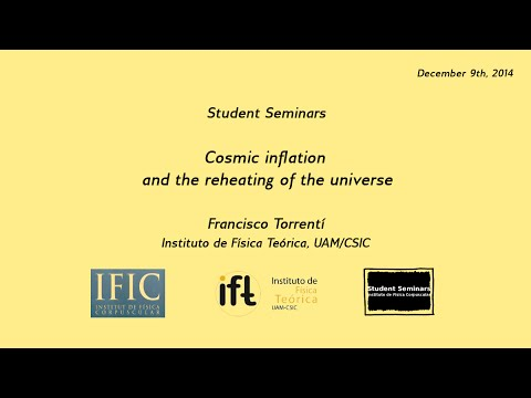 Francisco Torrentí: Cosmic inflation and the reheating of the universe